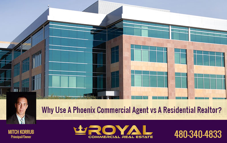 Why Use A Phoenix Commercial Agent vs A Residential Realtor?