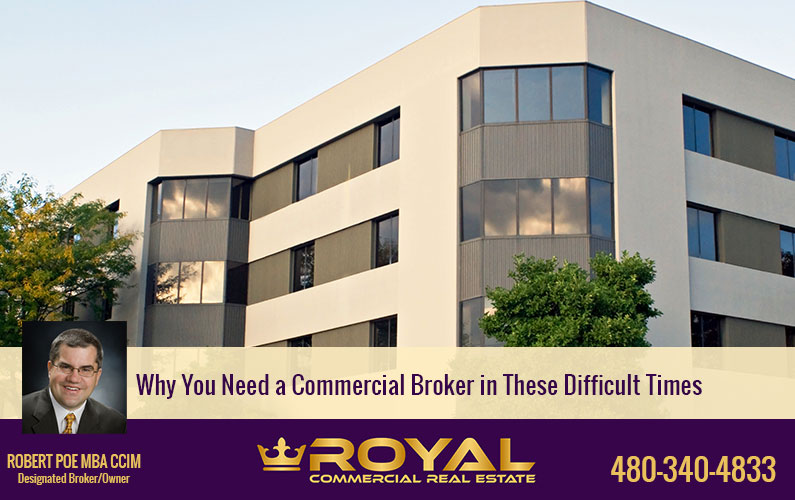 Why You Need a Commercial Broker in These Difficult Times